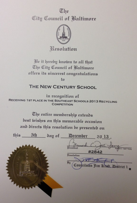 """Be it hereby known to all that The City Council of Baltimore offers its sincerest congratulations to The New Century School in recognition of receiving 1st place in the Southeast Schools 2013 Recycling Competition."""
